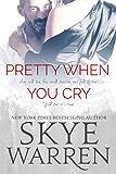 Pretty When You Cry: A Dark Romance Novel