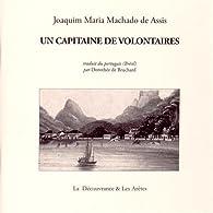 Un Capitaine de Volontaires par Joaquim Maria Machado de Assis