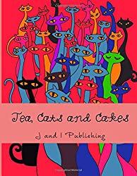 Tea, Cats and Cakes: An Adult Coloring Book