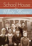 School House to White House, Museum Staff and Emmanuel Schwartz, 1904832431