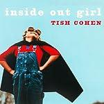 Inside Out Girl | Tish Cohen