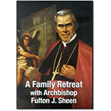 A FAMILY RETREAT with Archbishop Fulton J. Sheen