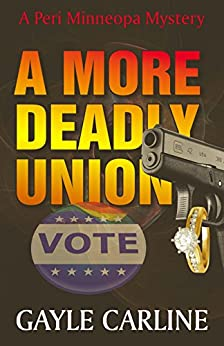 A More Deadly Union (Peri Minneopa Mysteries Book 4) by [Carline, Gayle]
