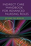 Indirect Care Handbook for Advanced Nursing Roles: Beyond the Bedside