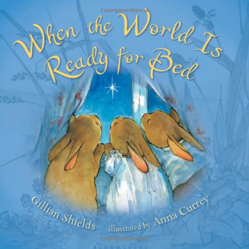 Read Online When the World Is Ready for Bed (padded board) ebook