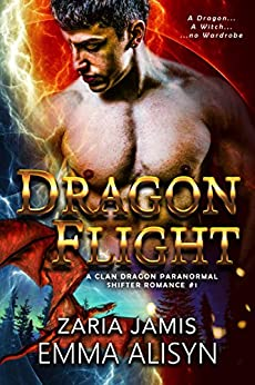 Dragon Flight: A Paranormal Shifter Romance (Clan Dragon Book 1) by [Alisyn, Emma, Jamis, Zaria]