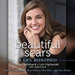 Beautiful Scars: A Life Redefined | Kilee Brookbank,Lori Highlander