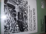 Information Plus Gun Control 2001 : Restricting Rights or Protecting People?, Jeffrey Ferro, 0787653942