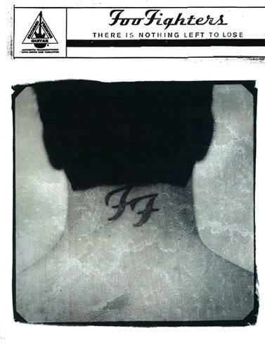 Foo Fighters: There Is Nothing Left To (Book Foo Fighters)