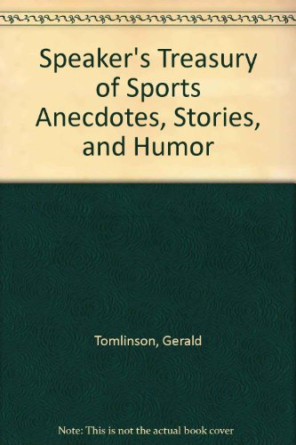 Speaker's Treasury of Sports Anecdotes, Stories, and Humor