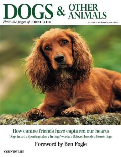 Download Dogs & Other Animals: How Canine Friends Have Captured Our Hearts PDF