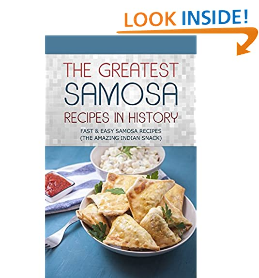 Samosa recipe amazon the greatest samosa recipes in history delicious fast easy samosa recipes the amazing indian snack forumfinder Image collections
