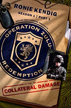 Operation Zulu Redemption: Collateral Damage - Part 1 (Operation Zulu Redemption Season 1) by [Kendig, Ronie]