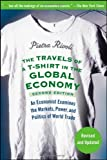 img - for The Travels of a T-Shirt in the Global Economy: An Economist Examines the Markets, Power, and Politics of World Trade by Rivoli, Pietra (2009) Paperback book / textbook / text book