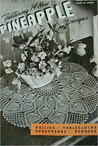 Pineapple Designs Vintage Crochet Featuring 14 New Patterns For