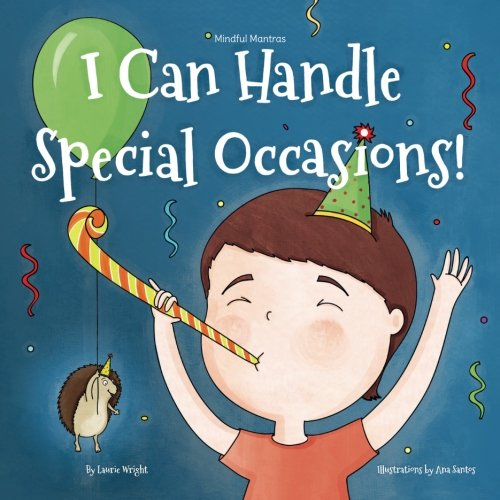 I Can Handle Special Occasions (Mindful Mantras) (Volume 3) by Laurie Wright