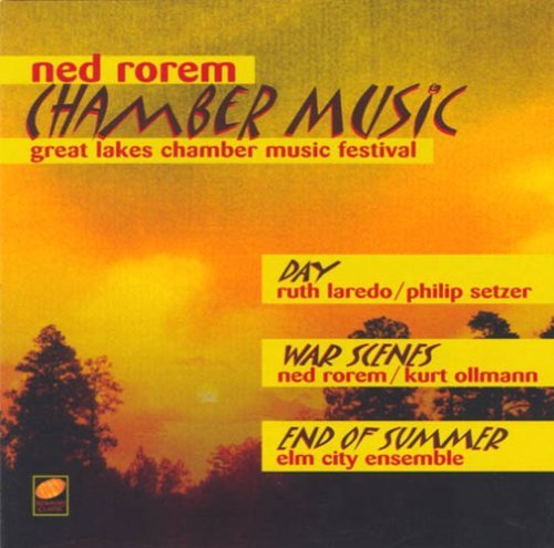 Rorem: Chamber Music, End of Summer, War Scenes, Day (Great Lakes Chamber Music Festival) by Ruth Laredo (2000-05-16)