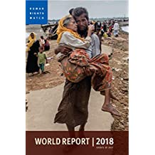 World Report 2018: Events of 2017 (World Report (Human Rights Watch)) (English Edition)
