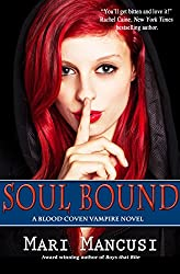 Soul Bound: A Blood Coven Vampire Novel (Blood Coven Vampires #7)