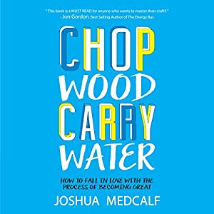 Chop Wood Carry Water Audiobook