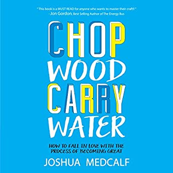 amazon com chop wood carry water how to fall in love with the rh amazon com chop wood carry water pdf chop wood carry water meaning
