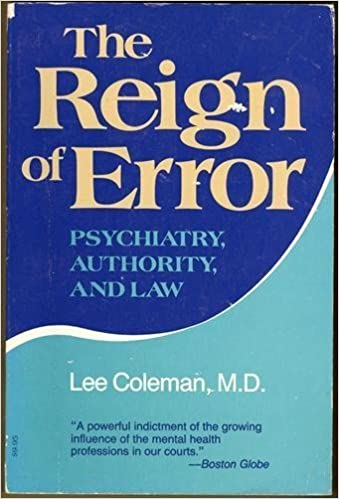 Book The Reign of Error: Psychiatry, Authority, and Law by M.D. Lee Coleman (1985-11-03)