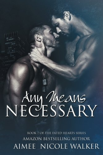 Any Means Necessary: Book 7 of the Fated Hearts Series (Volume 7)