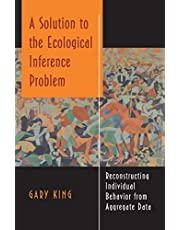 A Solution to the Ecological Inference Problem: Reconstructing Individual Behavior from Aggregate Data