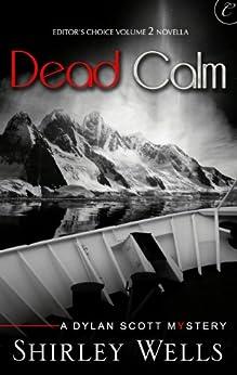 Dead Calm (A Dylan Scott Mystery) by [Wells, Shirley]