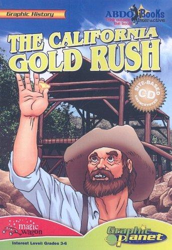 The California Gold Rush (Graphic History) by Abdo Pub