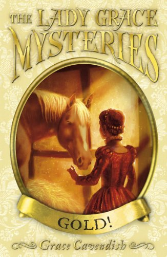 Gold (The Lady Grace Mysteries) (Grace From Little House On The Prairie)
