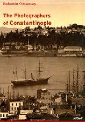 The Photographers of Constantinople - Pioneers, Studios and Artists From 19th century Istanbul (2 Vols.)