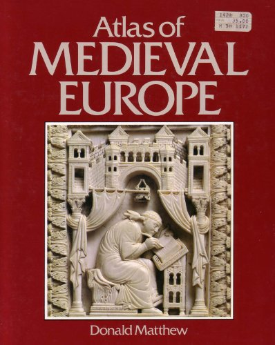 Atlas of Medieval Europe (CULTURAL ATLAS OF)