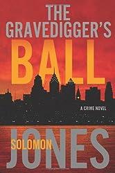 The Gravedigger's Ball: A Coletti Novel (Coletti Novels)