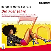 Die 70er Jahre: Von Räucherstäbchen bis Rasterfahndung (Chronik des Jahrhunderts) | Dorothee Mayer-Kahrweg