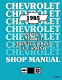 1985 Chevy Car Repair Shop Manual Impala Caprice Malibu Monte Carlo El Camino/GMC Caballero