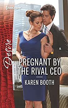 Pregnant by the Rival CEO (Harlequin Desire) by [Booth, Karen]