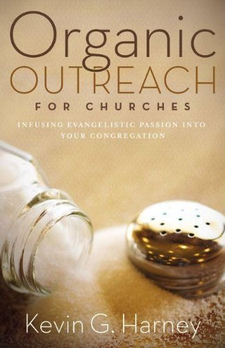 Organic Outreach for Churches: Infusing Evangelistic Passion into Your Congregation