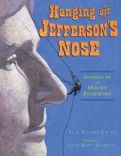 Hanging Off Jefferson's Nose: Growing Up On Mount Rushmore