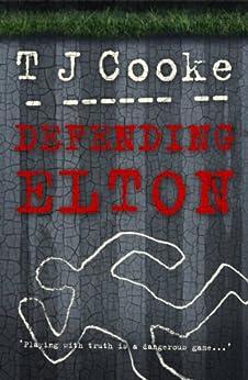Defending Elton by [Cooke, TJ]
