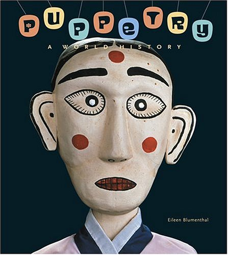 Puppetry: A World History by Blumenthal, Eileen