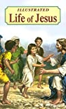 Illustrated Life of Jesus, Lawrence G. Lovasik, 0899429351