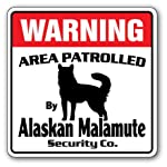 Alaskan Malamute Security Sign Area Patrolled pet Warning Veterinary Assistant 6
