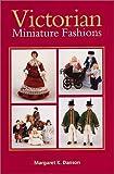 Victorian Miniature Fashions