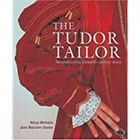 Tudor Tailor, The: Techniques and Patterns for Making Historically Accurate Period Clothing