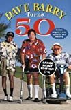 Dave Barry Turns 50, Dave Barry, 0375704183