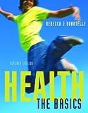 Health: The Basics (7th Edition) (Donatelle Series)