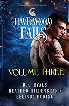 Havenwood Falls Volume Three: A Havenwood Falls Collection by [Ryals, R.K., Hildenbrand, Heather, Boring, Belinda, Havenwood Falls Collective]
