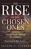 img - for The Rise of the Chosen Ones: How to Choose Yourself for Greatness book / textbook / text book