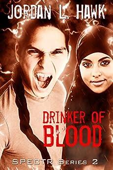 Drinker of Blood (SPECTR Series 2 Book 3) by [Hawk, Jordan L.]